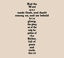 JOHN 1:14 cross Unisex T-Shirt