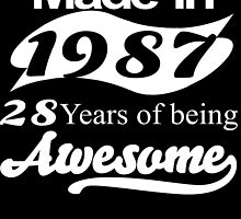 made in 1987 28 years of being awesome by trendz
