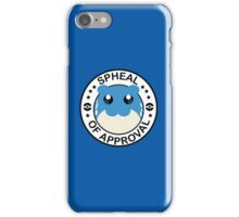 Spheal of Approval iPhone Case/Skin