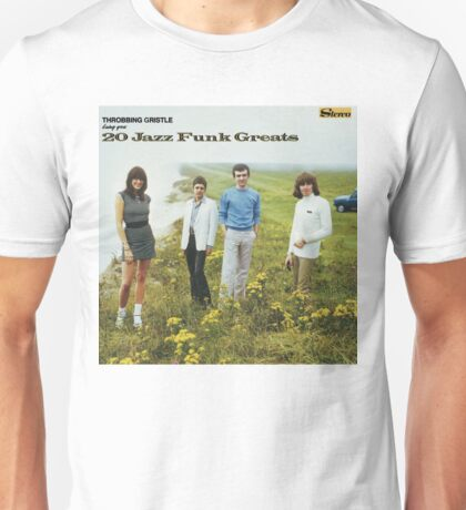 THROBBING GRISTLE - 20 JAZZ FUNK GREATS Unisex T-Shirt