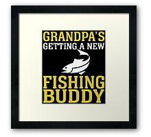 grandpa's gettinf a new fishing buddy Framed Print