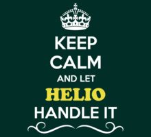 Keep Calm and Let HELIO Handle it by gradyhardy