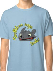 Toothless Says Smile! Classic T-Shirt