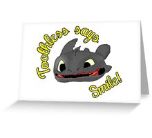 Toothless Says Smile! Greeting Card