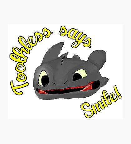 Toothless Says Smile! Photographic Print