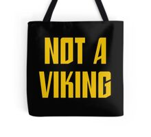 Not a Viking Tote Bag