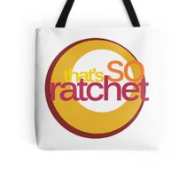 That's So Ratchet Tote Bag
