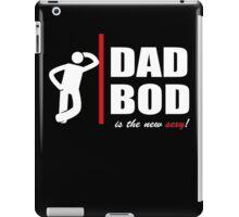 DadBod - Is the new sexy dark iPad Case/Skin