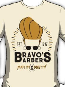 Bravo's Barbers - Man I'm Pretty! T-Shirt