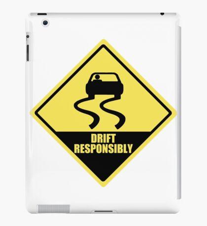 Drift responsibly iPad Case/Skin