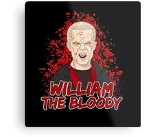 William the Bloody Metal Print