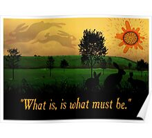 What Is, Is What Must Be Poster