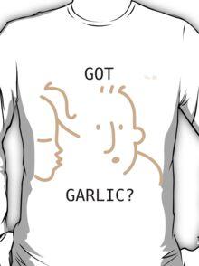 Got Garlic? T-Shirt