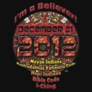 I'm a Believer December 21, 2012 by woodywhip
