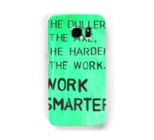 Worker smarter Samsung Galaxy Case/Skin