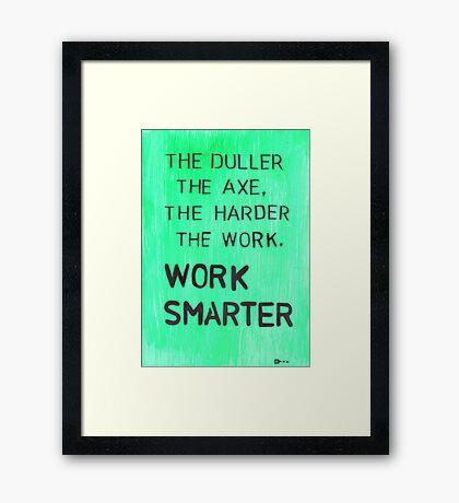 Worker smarter Framed Print