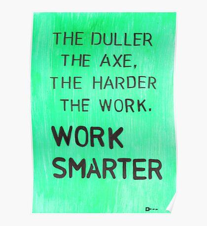 Worker smarter Poster