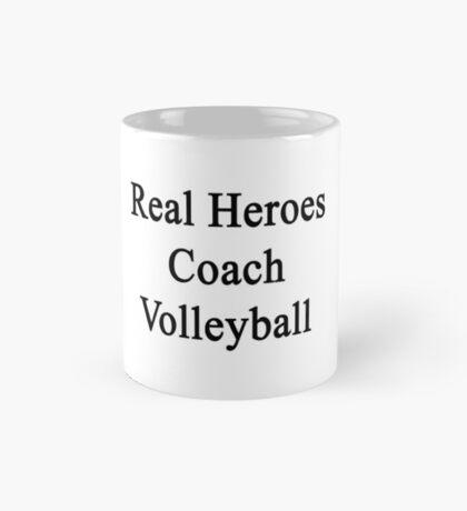 Real Heroes Coach Volleyball  Mug