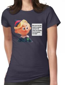 Have You Ever Just... Dennis the Dentist Womens Fitted T-Shirt