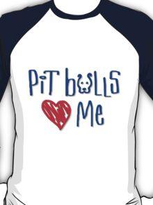Pit Bulls Love Me (Light Colors) T-Shirt
