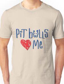 Pit Bulls Love Me (Light Colors) Unisex T-Shirt
