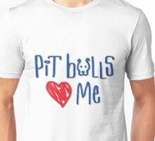 Pit Bulls Love Me (Light Colors) Unisex T-Shirt