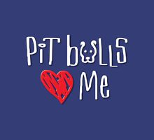 Pit Bulls Love Me (Dark Colors) Unisex T-Shirt