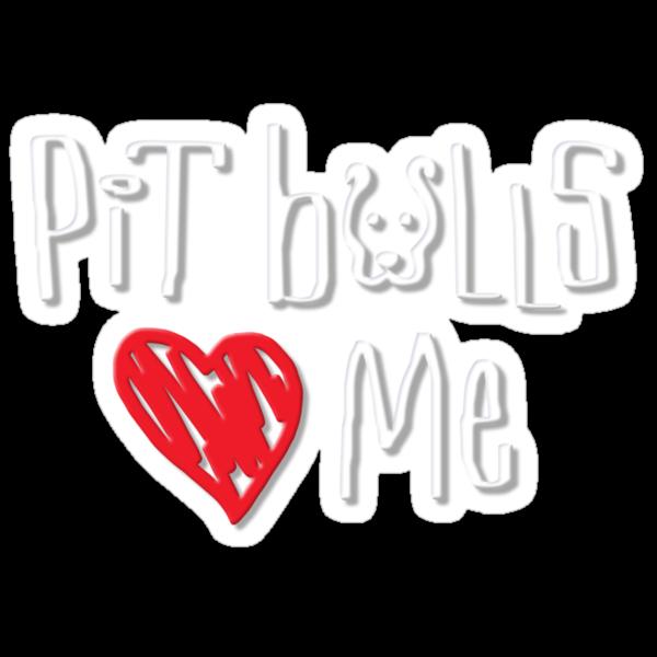 Pit Bulls Love Me (Dark Colors) by Linda Hardt