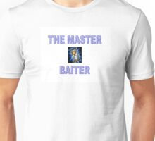The Master Baiter Unisex T-Shirt