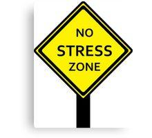No STRESS Zone Canvas Print