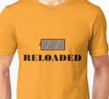 Reloaded... Unisex T-Shirt