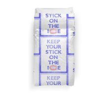 Keep Your Stick On the Ice Duvet Cover