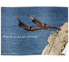 How to avoid advertising?1 Poster