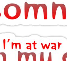 I'm Not an Insomniac Sticker