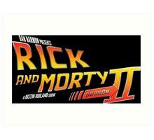 Rick and Morty Season 2 - BTTF Logo Art Print