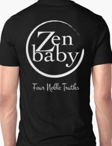 Zen Baby the four noble truths Unisex T-Shirt