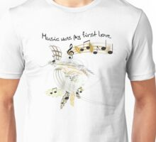 musik was my first love Unisex T-Shirt
