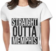 STRAIGHT OUTTA MEMPHIS Womens Fitted T-Shirt