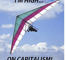 I'm High... On Capitalism! by GEAN