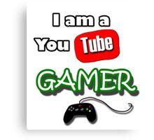 I am a YouTube GAMER Canvas Print