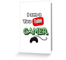 I am a YouTube GAMER Greeting Card