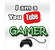 I am a YouTube GAMER Poster