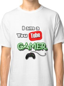 I am a YouTube GAMER Classic T-Shirt