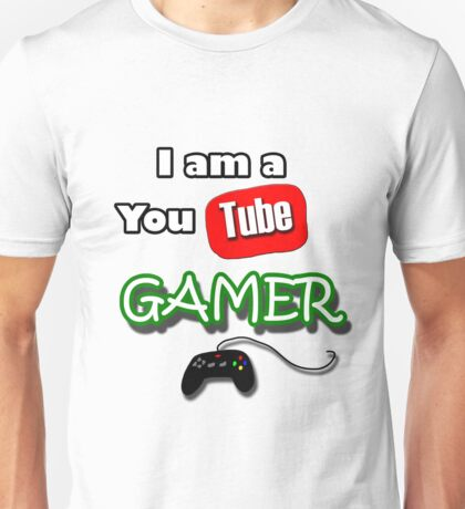 I am a YouTube GAMER Unisex T-Shirt