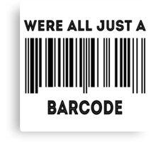 Were all Just A Barcode Canvas Print