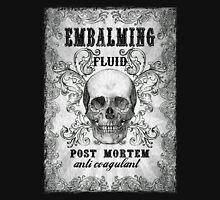 Embalming fluid Unisex T-Shirt