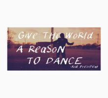Give the World a Reason to Dance Kids Clothes