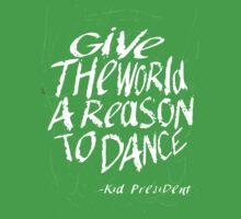 Give the World a Reason to Dance -KP Kids Tee