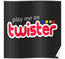 Play Me On Twister Poster