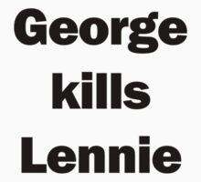George Kills Lennie Spoiler Shirt by MrJDuffield